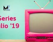 Estrenos de Series: Julio '19
