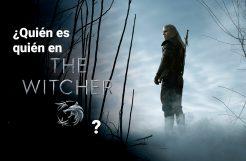 ¿Quién es quién en 'The Witcher'?