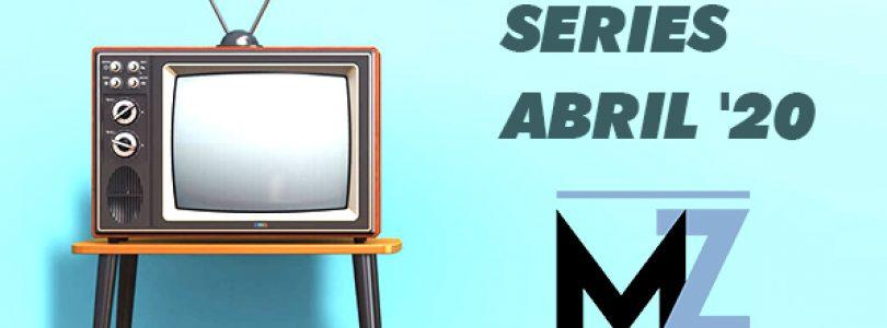 Estrenos de series: abril '20