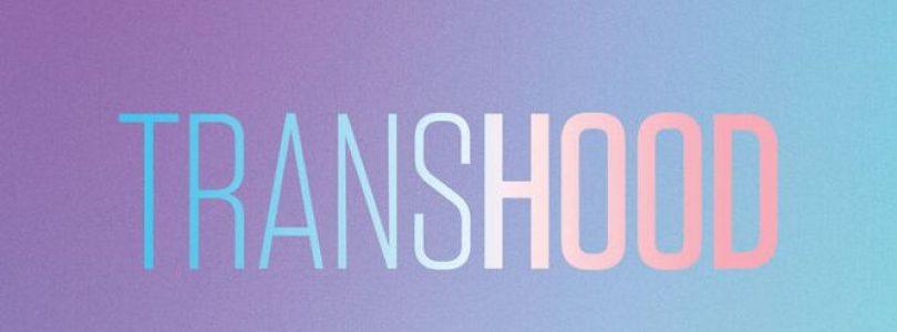 'Transhood', crecer en un ambiente hostil | HBO